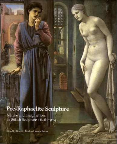 9780853316091: Pre-Raphaelite Sculpture: Nature and Imagination in British Sculpture, 1848-1914