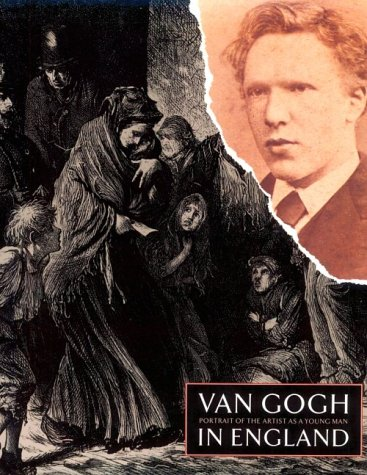 Van Gogh in England: Portrait of the Artist As a Young Man