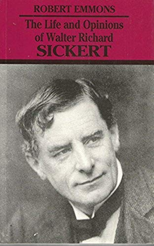 9780853316350: The Life and Opinions of Walter Richard Sickert