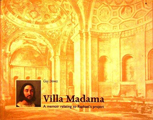 Villa Madama Memoir Relating to Raphael: Dewez, Guy