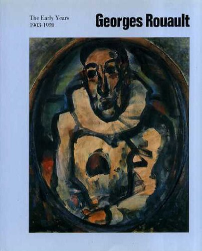Georges Rouault : The Early Years 1903-1920.: HERGOTT, Fabrice and WHITFIELD, Sarah.