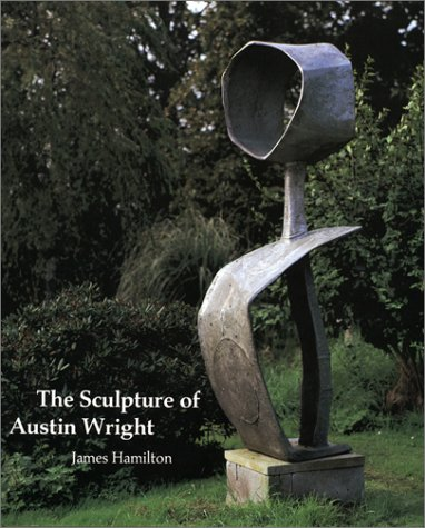 THE SCULPTURE OF AUSTIN WRIGHT