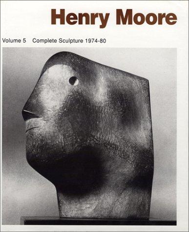 9780853316602: Henry Moore: Complete Sculpture : Sculpture 1974-1980 (Henry Moore Complete Sculpture) (Henry Moore Complete Sculpture)