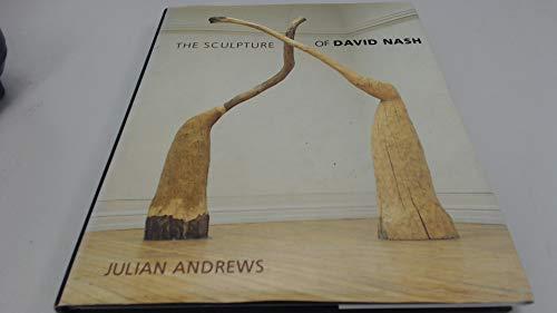 9780853316923: The Sculpture of David Nash (British Sculptors & Sculpture)