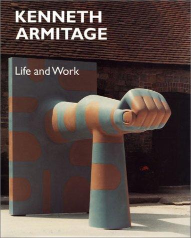 9780853317029: Kenneth Armitage: Life and Work (British Sculptors & Sculpture) (British Sculptors & Sculpture)