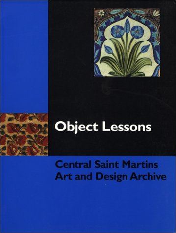 Object Lessons: Central Saint Martins Art and Design Archive