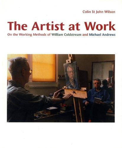 9780853317593: The Artist at Work: On the Working Methods of William Coldstream and Michael Andrews