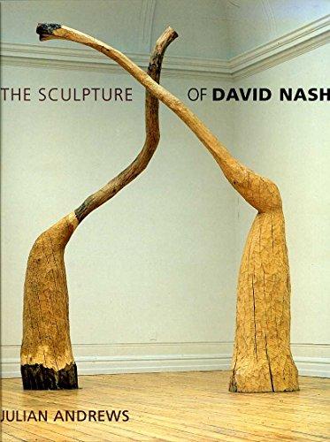 9780853317777: The Sculpture of David Nash (The British Sculptors & Sculpture)