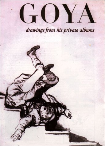 9780853318040: Goya: Drawings from His Private Albums