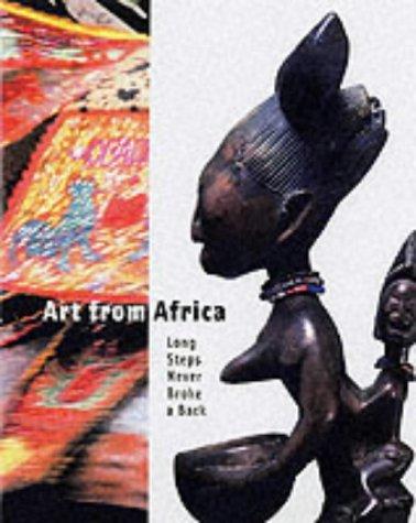 9780853318484: Art from Africa: Long Steps Never Broke a Back