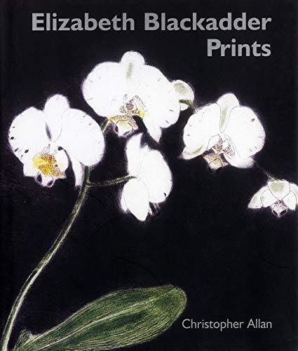 Elizabeth Blackadder Prints (Hardback): Christopher Allan