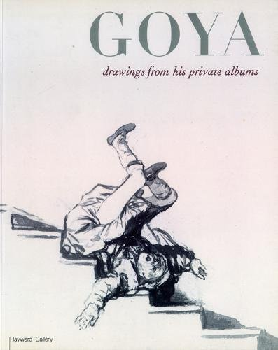 9780853318613: Goya: Drawings from His Private Albums