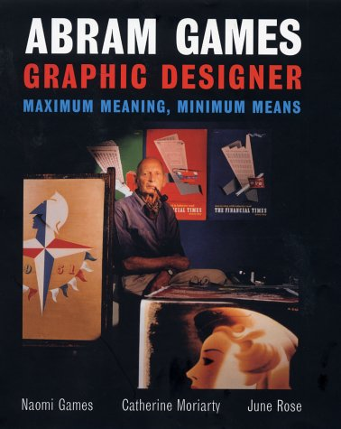 9780853318811: Abram Games: Graphic Designer: Maximum Meaning, Minimum Means