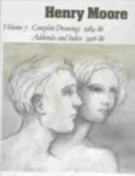 9780853318934: Henry Moore Complete Drawings 1916-86: Complete Drawings 1984-86, Addenda and Index 1916-86