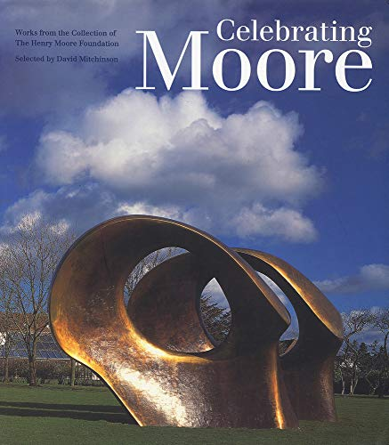 9780853319443: Celebrating Moore: Works from the Collection of The Henry Moore Foundation