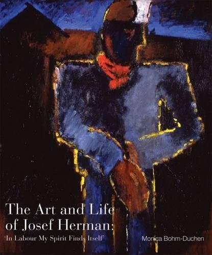 Art and Life of Josef Herman: Bohm-Duchen, Monica