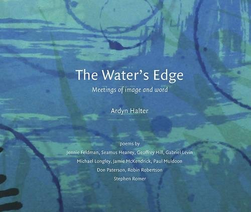 The Water's Edge: Meetings of Image And Word (0853319502) by Halter, Ardyn; Feldman, Jennie; Heaney, Seamus; Hill, Geoffrey; Levin, Gabriel