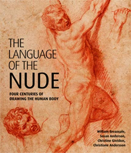 9780853319887: The Language of the Nude: Four Centuries of Drawing the Human Body