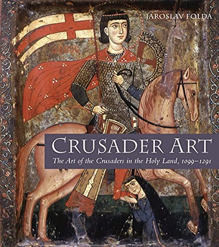9780853319955: Crusader Art: The Art of the Crusaders in the Holy Land, 1099-1291