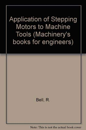 9780853332138: Application of Stepping Motors to Machine Tools ([Machinery's books for engineers])