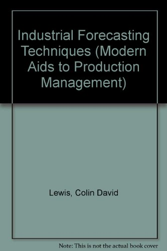 9780853332190: Industrial Forecasting Techniques (Modern Aids to Production Management)