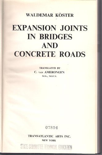 Expansion Joints in Bridges and Roads: Koster, W.