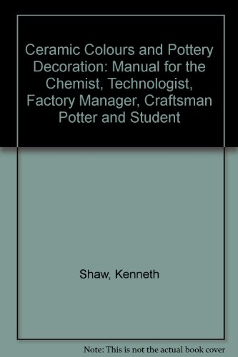 9780853340461: Ceramic Colours and Pottery Decoration: Manual for the Chemist, Technologist, Factory Manager, Craftsman Potter and Student