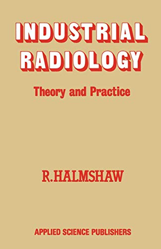 Industrial Radiology : Theory and Practice
