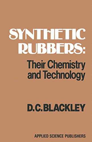 Synthetic Rubbers: Their Chemistry and Technology: Blackley, D.C.