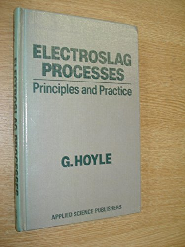 9780853341642: Electroslag Processes: Principles and Practice