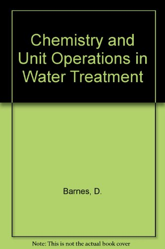9780853341697: Chemistry and Unit Operations in Water Treatment