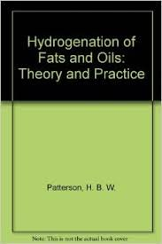 Hydrogenation of Fats and Oils: Patterson, H.B.W.