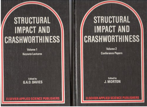 Structural Impact and Crashworthiness: Keynote Lectures, 2 VOLUME SET.: Davies, G. A. O., Editor