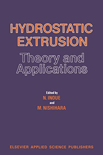 9780853343936: Hydrostatic Extrusion: Theory and Applications