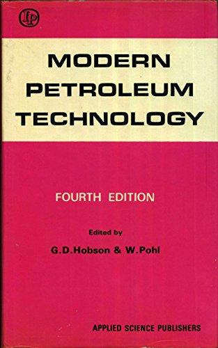 Modern Petroleum Technology: Hobson, G.D. &