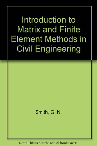 Introduction to Matrix and Finite Element Methods: Smith, G. N.
