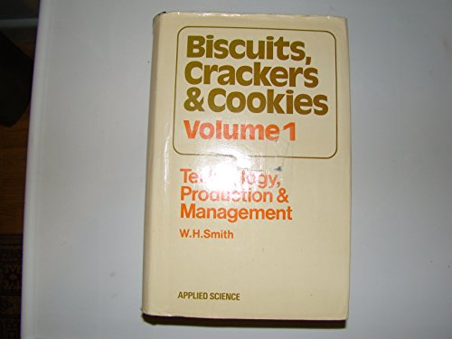 9780853345084: Biscuits, Crackers and Cookies: Technology, Production and Management v. 1