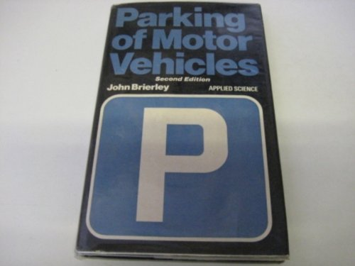 Parking of Motor Vehicles (9780853345282) by John Brierley