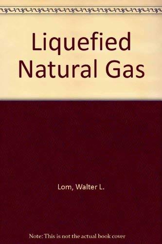 9780853345831: Liquefied Natural Gas