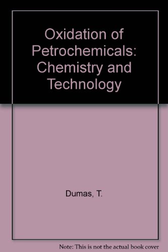 Oxidation of Petrochemicals : Chemistry and Technology