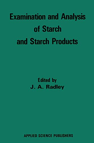 9780853346920: Examination and Analysis of Starch and Starch Products