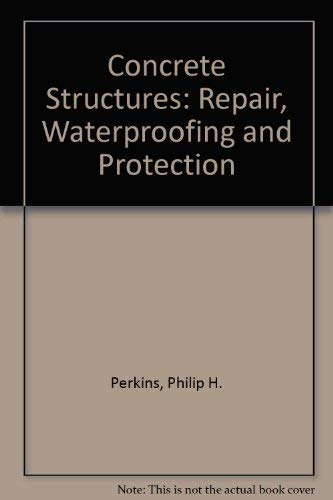 9780853346975: Concrete Structures: Repair, Waterproofing and Protection