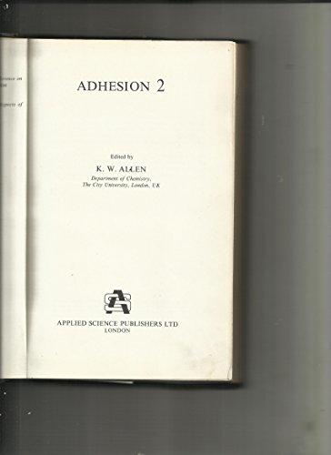 Adhesion: Vol. 2: Editor-K.W. Allen