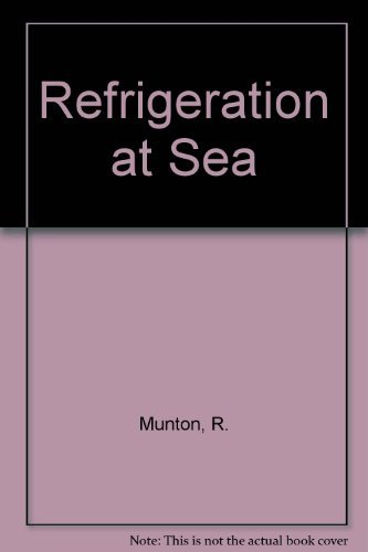 Refrigeration at Sea: R. Munton