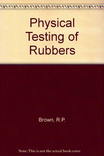 9780853347880: Physical Testing of Rubbers