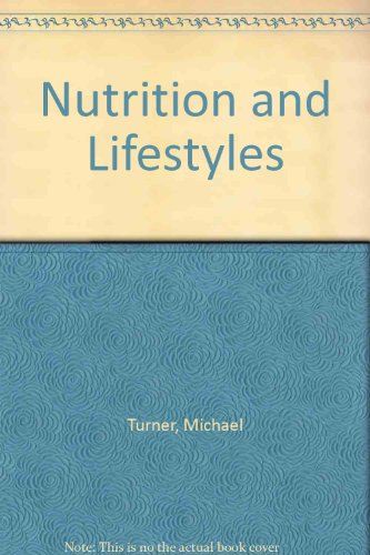 Nutrition and Lifestyles (085334874X) by Michael Turner
