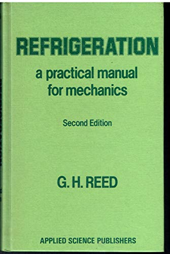 REFRIGERATION: A PRACTICAL MANUAL FOR MECHANICS: GEORGE HENRY REED