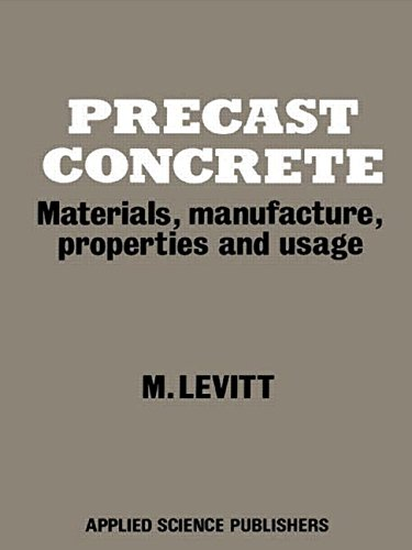 Precast Concrete: Materials, manufacture, properties and usage: Levitt, Maurice