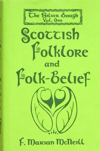 9780853351610: The Silver Bough: Scottish Folklore and Folk-belief v. 1