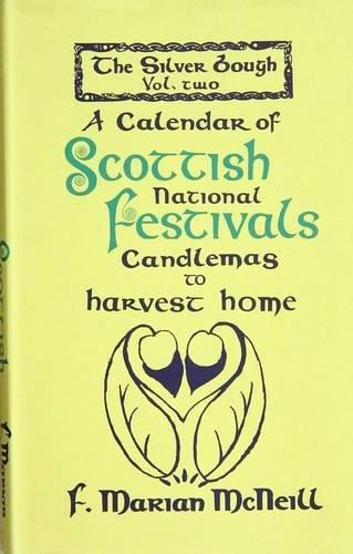 9780853351627: The Silver Bough: Calendar of Scottish National Festivals - Candlemas to Harvest Home v. 2